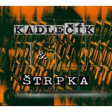 Kadlečík & Štrpka (+ CD A. Šeban)